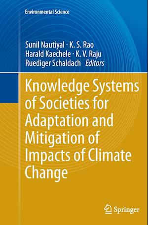 Knowledge Systems of Societies for Adaptation and Mitigation of Impacts of Climate Change af Sunil Nautiyal