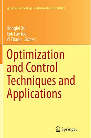 Optimization and Control Techniques and Applications af Honglei Xu