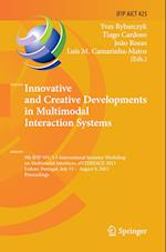 Innovative and Creative Developments in Multimodal Interaction Systems (Ifip Advances in Information and Communication Technology, nr. 425)