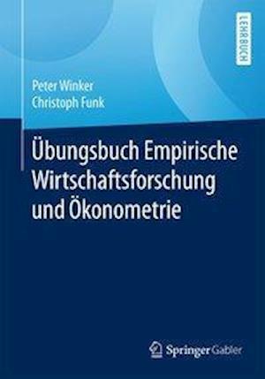 Bog, paperback Ubungsbuch Empirische Wirtschaftsforschung Und Okonometrie af Christoph Funk, Peter Winker
