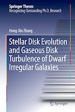 Stellar Disk Evolution and Gaseous Disk Turbulence of Dwarf Irregular Galaxies (Springer Theses)