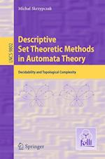 Descriptive Set Theoretic Methods in Automata Theory (Lecture Notes in Computer Science, nr. 9802)