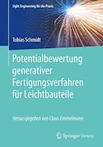 Potentialbewertung Generativer Fertigungsverfahren Fur Leichtbauteile (Light Engineering Fur Die Praxis)