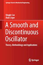 A Smooth and Discontinuous Oscillator (Springer Tracts in Mechanical Engineering)