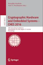 Cryptographic Hardware and Embedded Systems - CHES 2016 (Lecture Notes in Computer Science, nr. 9813)