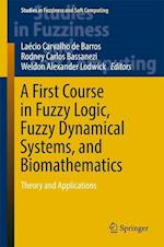 A First Course in Fuzzy Logic, Fuzzy Dynamical Systems, and Biomathematics (Studies in Fuzziness and Soft Computing, nr. 347)