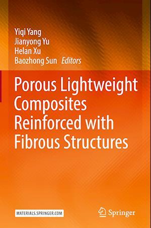 Bog, hardback Porous Lightweight Composites Reinforced with Fibrous Structures af Yiqi Yang