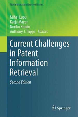Bog, hardback Current Challenges in Patent Information Retrieval af Mihai Lupu