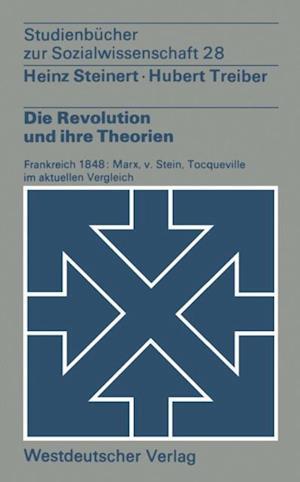 Die Revolution und ihre Theorien af Heinz Steinert, Treiber Hubert