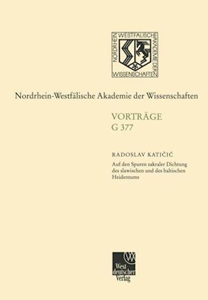 Auf den Spuren sakraler Dichtung des slawischen und des baltischen Heidentums af Radoslav Katicic