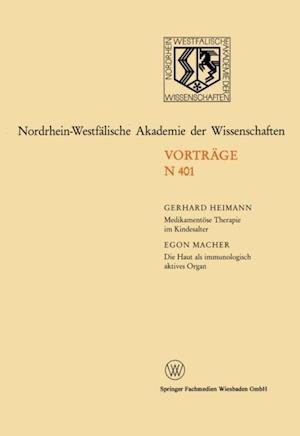 Medikamentose Therapie im Kindesalter / Die Haut als immunologisch aktives Organ af Gerhard Heimann, Egon Macher