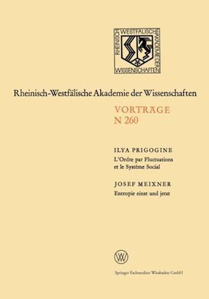 L'Ordre par Fluctuations et le Systeme Social / Entropie einst und jetzt af Ilya Prigogine, Josef Meixner