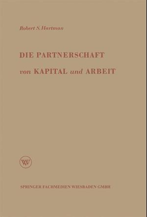 Die Partnerschaft Von Kapital Und Arbeit af Robert S. Hartman, Robert S. Hartman
