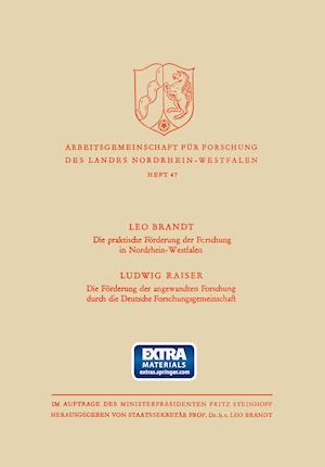 Die Praktische Forderung Der Forschung in Nordrhein-Westfalen / Die Forderung Der Angewandten Forschung Durch Die Deutsche Forschungsgemeinschaft af Ludwig Brandt