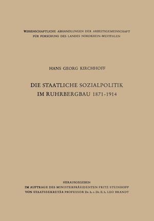 Die Staatliche Sozialpolitik Im Ruhrbergbau 1871-1914 af Hans Georg Kirchhoff