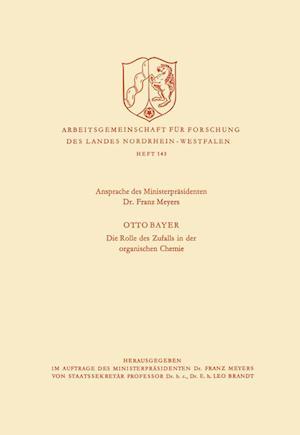 Ansprache Des Ministerprasidenten / Die Rolle Des Zufalls in Der Organischen Chemie af Franz Meyers