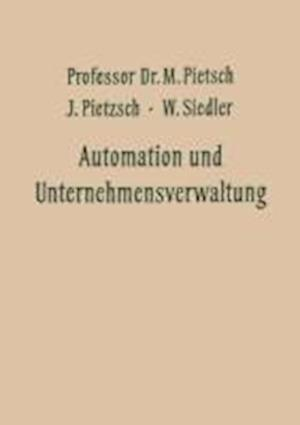 Automation Und Unternehmensverwaltung af Max Pietsch