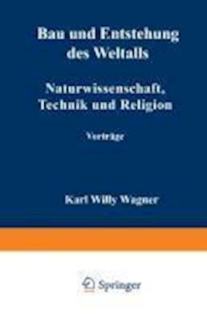 Bau Und Entstehung Des Weltalls af Karl Willy Wagner, Karl Willy Wagner