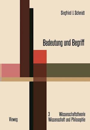 Bedeutung Und Begriff af Siegfried J. Schmidt, Siegfried J. Schmidt