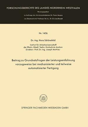 Beitrag Zu Grundsatzfragen Der Leistungsentlohnung Vorzugsweise Bei Mechanisierter Und Teilweise Automatisierter Fertigung af Hans Schonefeld, Hans Schonefeld