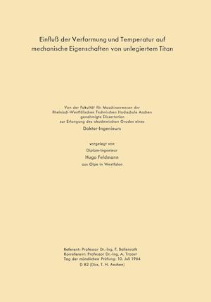 Einfluss Der Verformung Und Temperatur Auf Mechanische Eigenschaften Von Unlegiertem Titan af Hugo Bollenrath