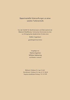 Experimentelle Untersuchungen an Einer Axialen Turbinenstufe af Wilhelm Dettmering
