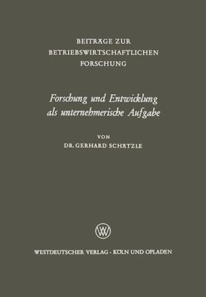 Forschung Und Entwicklung ALS Unternehmerische Aufgabe af Gerhard Schatzle, Gerhard Schatzle