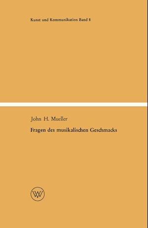 Fragen Des Musikalischen Geschmacks af John Henry Mueller, John Henry Mueller