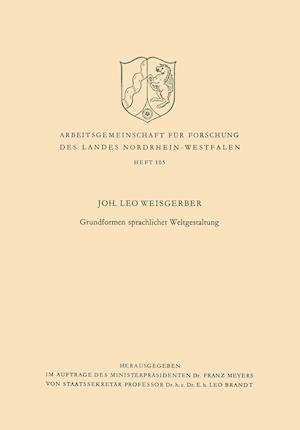 Grundformen Sprachlicher Weltgestaltung af Leo Weisgerber