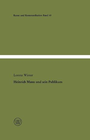 Heinrich Mann Und Sein Publikum af Lorenz Winter