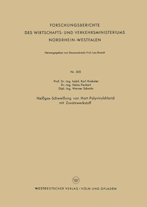 Heissgas-Schweissung Von Hart-Polyvinylchlorid Mit Zusatzwerkstoff af Karl Krekeler