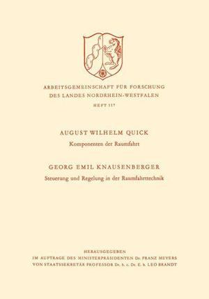 Komponenten Der Raumfahrt. Steuerung Und Regelung in Der Raumfahrttechnik af August Wilhelm Quick, August Wilhelm Quick