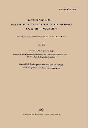 Menschlich Bedingte Fehlleistungen Im Betrieb Und Moglichkeiten Ihrer Verringerung af Carl Alexander Roos, Carl Alexander Roos