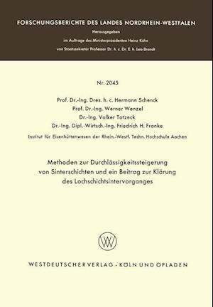 Methoden Zur Durchlassigkeitssteigerung Von Sinterschichten Und Ein Beitrag Zur Klarung Des Lochschichtsintervorganges af Hermann Schenck