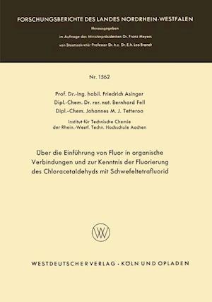 Uber Die Einfuhrung Von Fluor in Organische Verbindungen Und Zur Kenntnis Der Fluorierung Des Chloracetaldehyds Mit Schwefeltetrafluorid af Friedrich Asinger