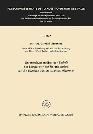 Untersuchungen Uber Den Einfluss Der Temperatur Der Flotationsmittel Auf Die Flotation Von Steinkohlenschlammen af Gerhard Diesterweg