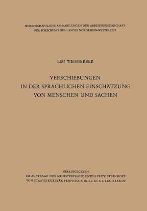 Verschiebungen in Der Sprachlichen Einschatzung Von Menschen Und Sachen af Leo Weisgerber