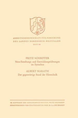 Neue Forschungs- Und Entwicklungsrichtungen Im Fernsehen. Der Gegenwartige Stand Der Filmtechnik af Fritz Schroter