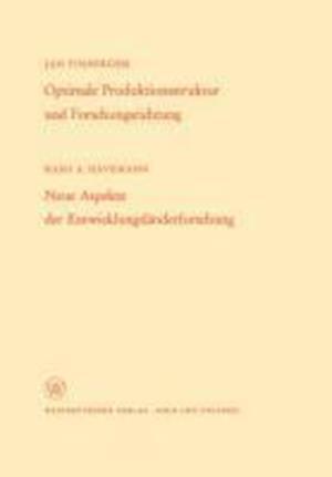 Optimale Produktionsstruktur Und Forschungsrichtung / Neue Aspekte Der Entwicklungslanderforschung af Hans A. Tinbergen, Hans A. Tinbergen