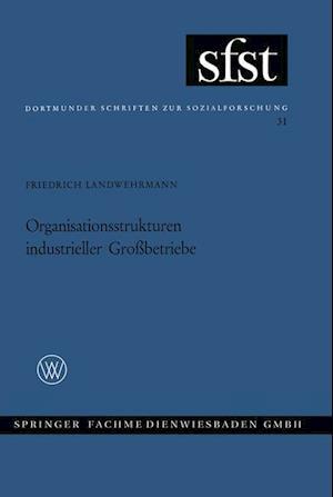 Organisationsstrukturen Industrieller Grossbetriebe af Friedrich Landwehrmann