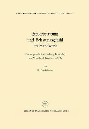 Steuerbelastung Und Belastungsgefuhl Im Handwerk af Peter Reichardt