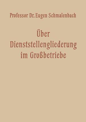 Uber Dienststellengliederung Im Grossbetriebe af Eugen Schmalenbach