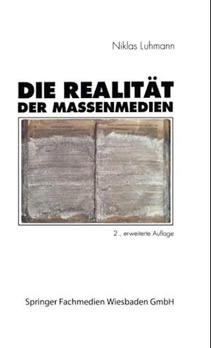 Die Realitat der Massenmedien af Niklas Luhmann