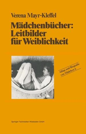 Madchenbucher: Leitbilder fur Weiblichkeit af Verena Mayr-Kleffel