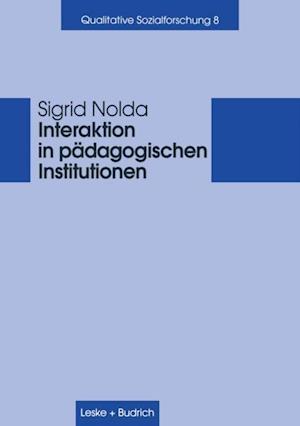 Interaktion in padagogischen Institutionen af Sigrid Nolda