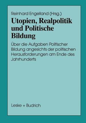 Utopien, Realpolitik und Politische Bildung