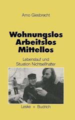 Wohnungslos Arbeitslos Mittellos af Arno Giesbrecht