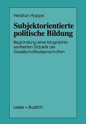 Subjektorientierte politische Bildung af Heidrun Hoppe