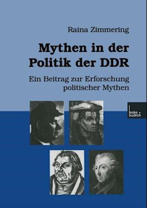 Mythen in der Politik der DDR af Raina Zimmering