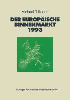 Der Europaische Binnenmarkt 1993